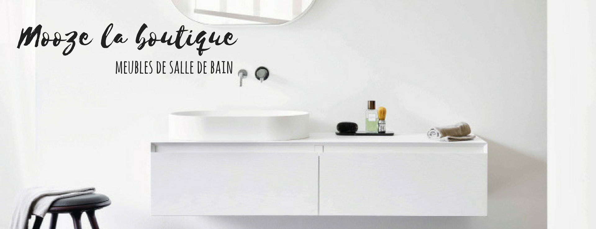 meubles salle de bain haut de gamme mooze la boutique. Black Bedroom Furniture Sets. Home Design Ideas